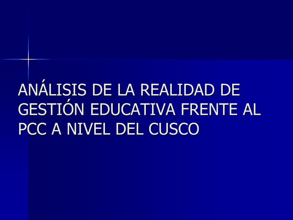ANÁLISIS DE LA REALIDAD DE GESTIÓN EDUCATIVA FRENTE AL PCC A NIVEL DEL CUSCO