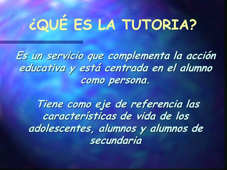 Es un servicio que complementa la acción educativa y está centrada en el alumno como persona.