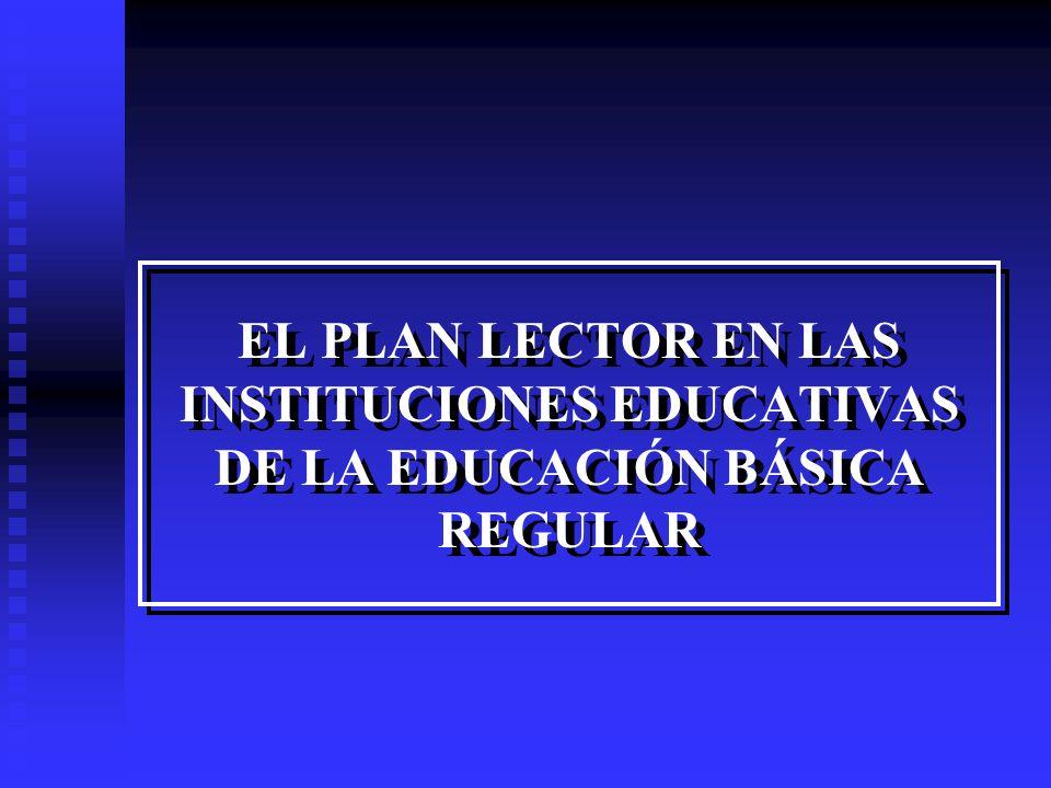 EL PLAN LECTOR EN LAS INSTITUCIONES EDUCATIVAS DE LA EDUCACIÓN BÁSICA REGULAR