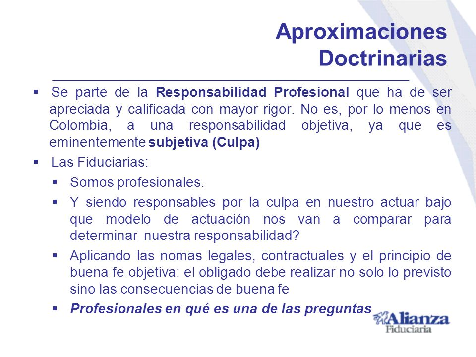 Aproximaciones Doctrinarias Se parte de la Responsabilidad Profesional que ha de ser apreciada y calificada con mayor rigor. No es, por lo menos en Co