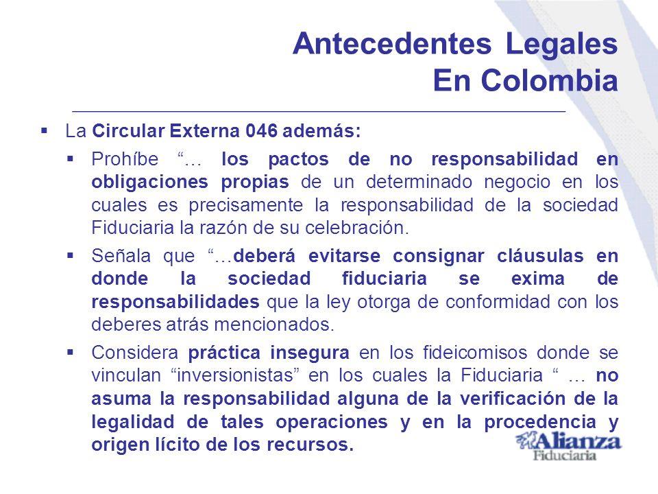 Antecedentes Legales En Colombia La Circular Externa 046 además: Prohíbe … los pactos de no responsabilidad en obligaciones propias de un determinado