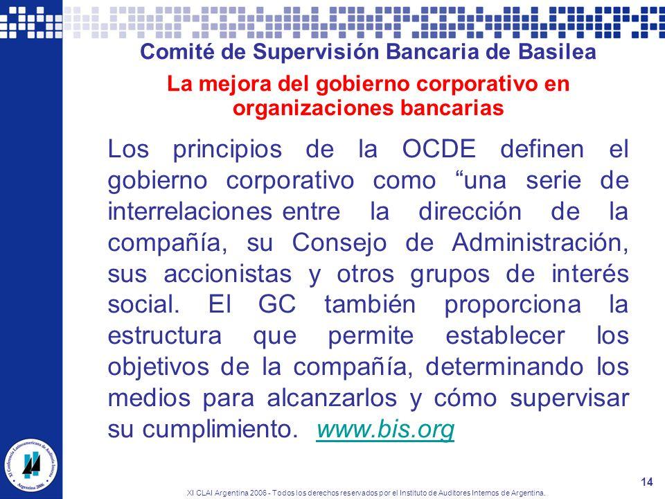 XI CLAI Argentina 2006 - Todos los derechos reservados por el Instituto de Auditores Internos de Argentina. 14 Comité de Supervisión Bancaria de Basil