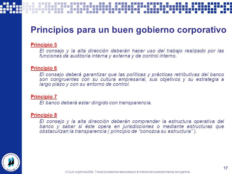 XI CLAI Argentina 2006 - Todos los derechos reservados por el Instituto de Auditores Internos de Argentina. 17 Principios para un buen gobierno corpor
