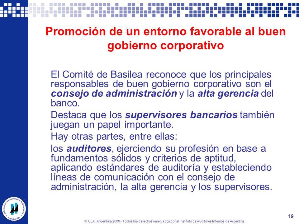 XI CLAI Argentina 2006 - Todos los derechos reservados por el Instituto de Auditores Internos de Argentina. 19 Promoción de un entorno favorable al bu