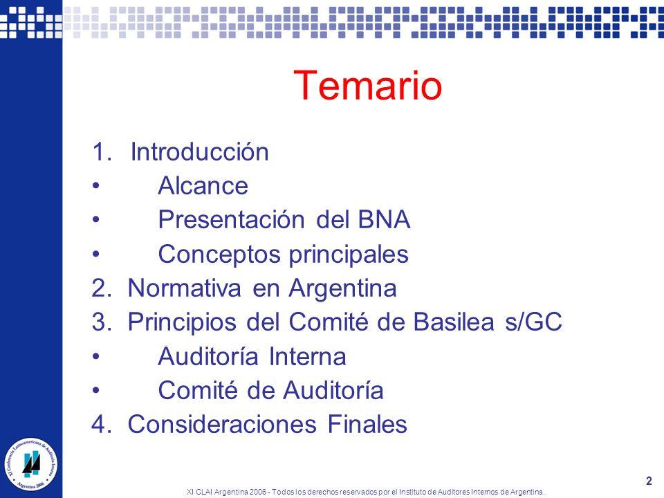 XI CLAI Argentina 2006 - Todos los derechos reservados por el Instituto de Auditores Internos de Argentina. 2 Temario 1.Introducción Alcance Presentac