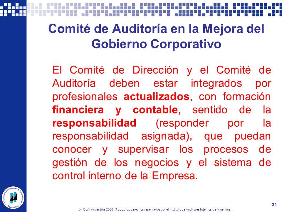 XI CLAI Argentina 2006 - Todos los derechos reservados por el Instituto de Auditores Internos de Argentina. 31 Comité de Auditoría en la Mejora del Go