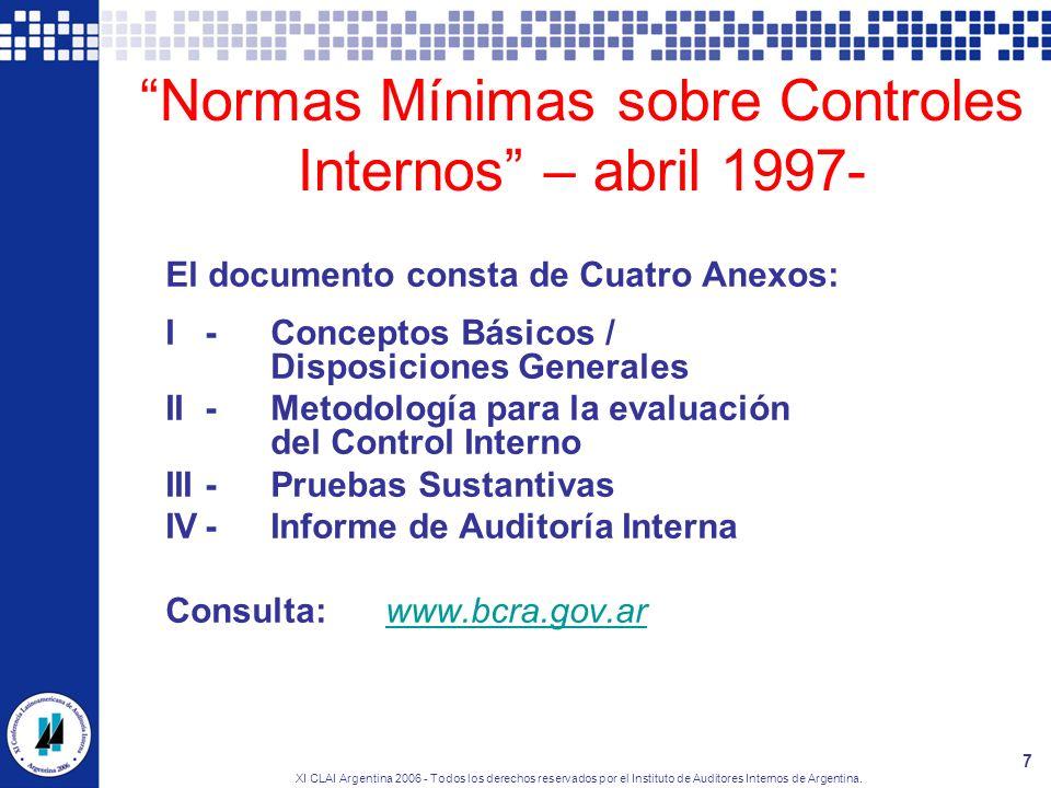 XI CLAI Argentina 2006 - Todos los derechos reservados por el Instituto de Auditores Internos de Argentina. 7 Normas Mínimas sobre Controles Internos