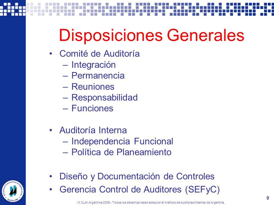 XI CLAI Argentina 2006 - Todos los derechos reservados por el Instituto de Auditores Internos de Argentina. 9 Disposiciones Generales Comité de Audito