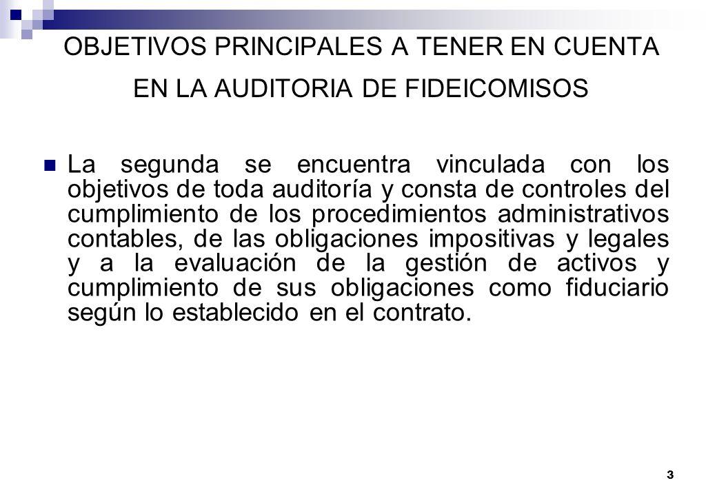 3 OBJETIVOS PRINCIPALES A TENER EN CUENTA EN LA AUDITORIA DE FIDEICOMISOS La segunda se encuentra vinculada con los objetivos de toda auditoría y cons