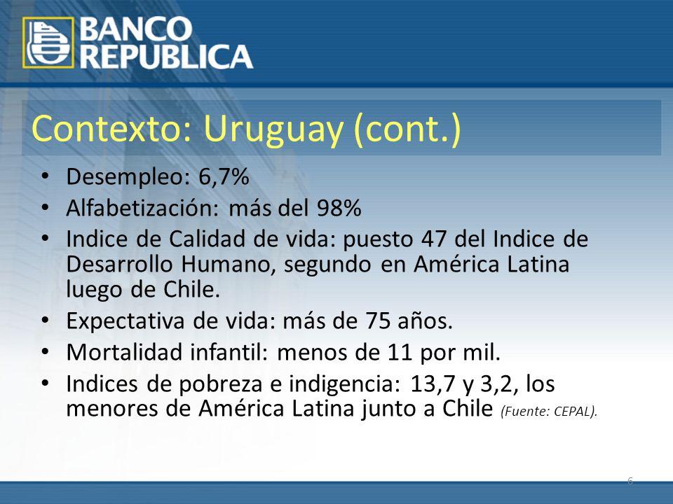 6 Contexto: Uruguay (cont.) Desempleo: 6,7% Alfabetización: más del 98% Indice de Calidad de vida: puesto 47 del Indice de Desarrollo Humano, segundo en América Latina luego de Chile.