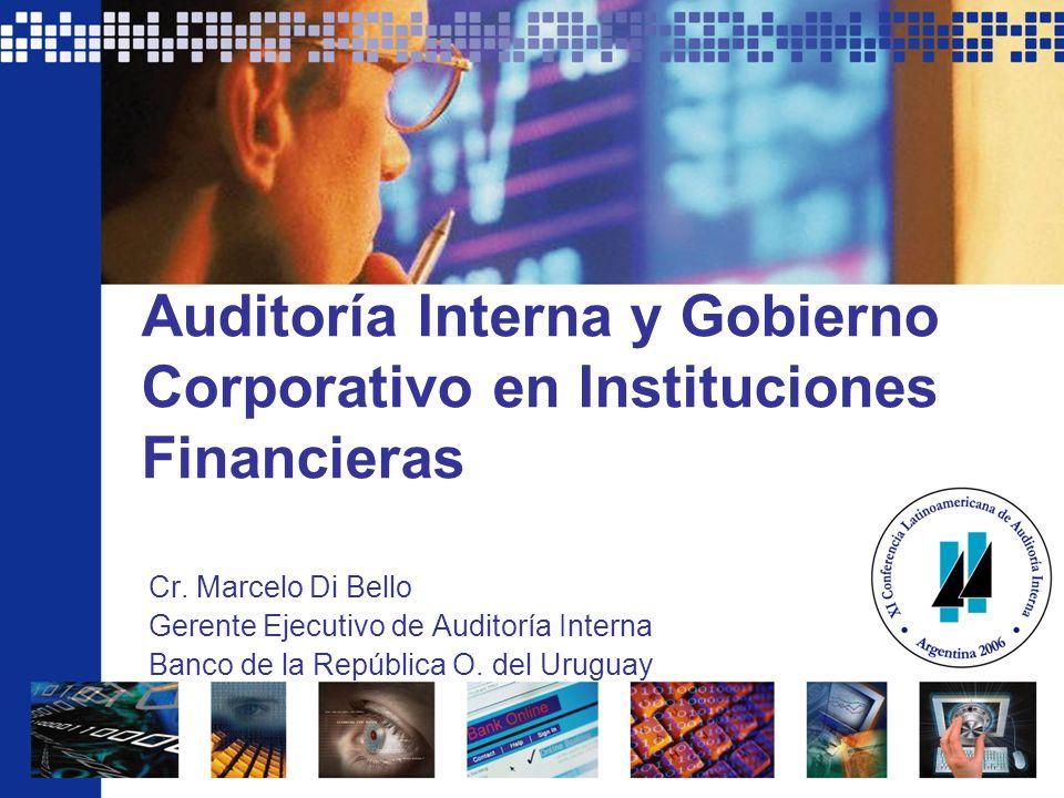 Auditoría Interna y Gobierno Corporativo en Instituciones Financieras Cr. Marcelo Di Bello Gerente Ejecutivo de Auditoría Interna Banco de la Repúblic
