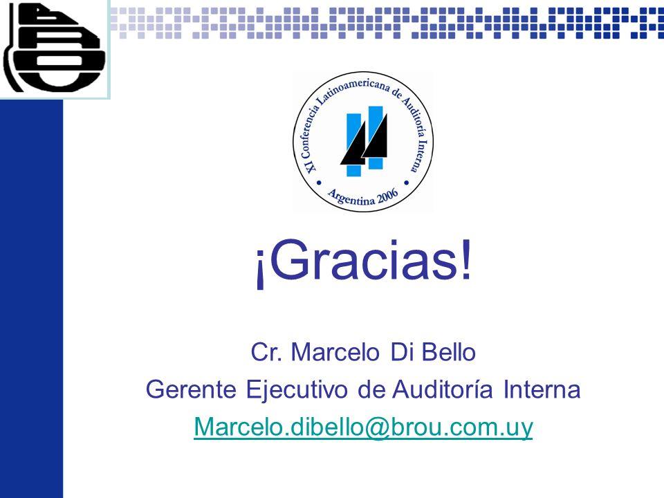 XI CLAI Argentina 2006 - Todos los derechos reservados por el Instituto de Auditores Internos de Argentina. 22 ¡Gracias! Cr. Marcelo Di Bello Gerente