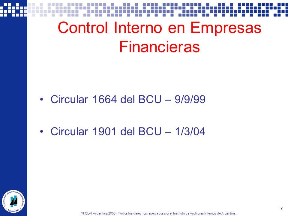XI CLAI Argentina 2006 - Todos los derechos reservados por el Instituto de Auditores Internos de Argentina. 7 Control Interno en Empresas Financieras