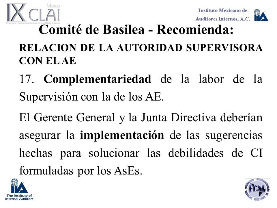 Comité de Basilea - Recomienda: RELACION DE LA AUTORIDAD SUPERVISORA CON EL AE 17. Complementariedad de la labor de la Supervisión con la de los AE. E