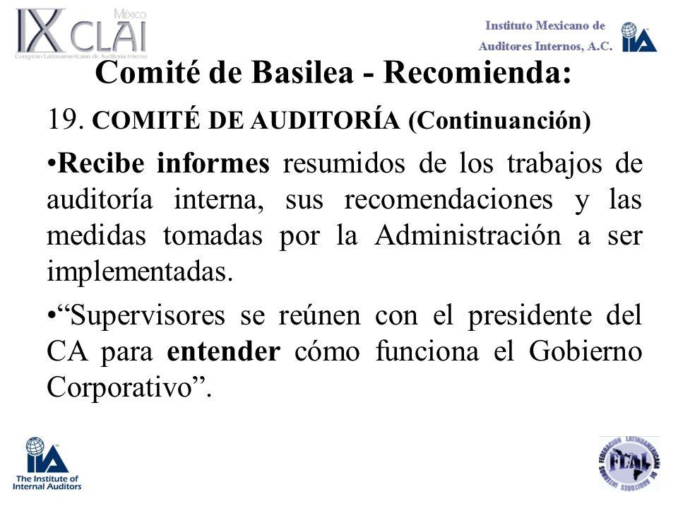 Comité de Basilea - Recomienda: 19. COMITÉ DE AUDITORÍA (Continuanción) Recibe informes resumidos de los trabajos de auditoría interna, sus recomendac