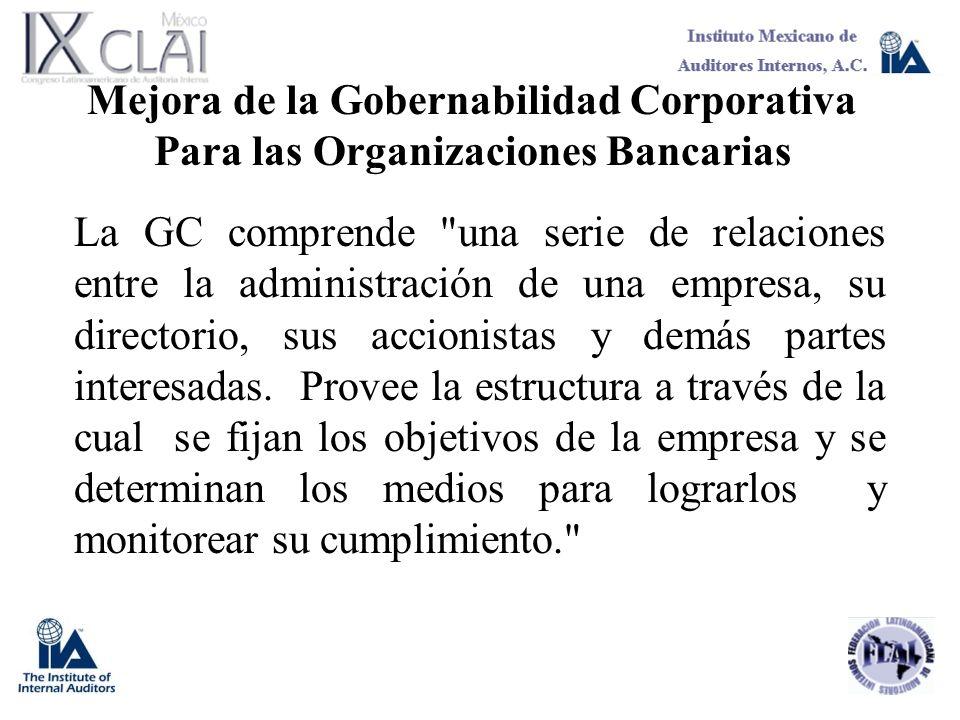 Mejora de la Gobernabilidad Corporativa Para las Organizaciones Bancarias La GC comprende