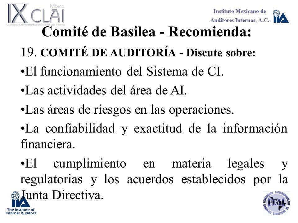 Comité de Basilea - Recomienda: 19. COMITÉ DE AUDITORÍA - Discute sobre: El funcionamiento del Sistema de CI. Las actividades del área de AI. Las área