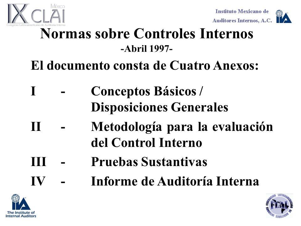 Normas sobre Controles Internos -Abril 1997- El documento consta de Cuatro Anexos: I-Conceptos Básicos / Disposiciones Generales II-Metodología para l