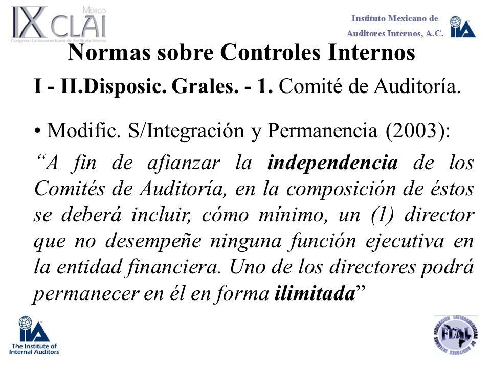 Normas sobre Controles Internos I - II.Disposic. Grales. - 1. Comité de Auditoría. Modific. S/Integración y Permanencia (2003): A fin de afianzar la i