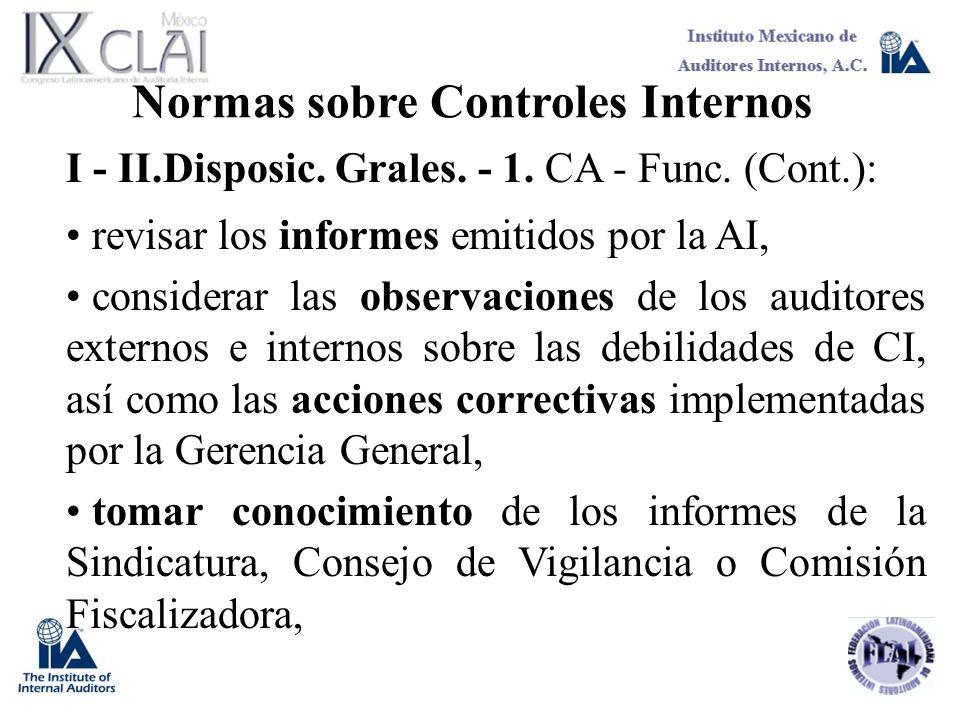 Normas sobre Controles Internos I - II.Disposic. Grales. - 1. CA - Func. (Cont.): revisar los informes emitidos por la AI, considerar las observacione