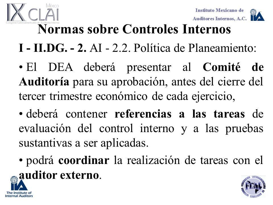 Normas sobre Controles Internos I - II.DG. - 2. AI - 2.2. Política de Planeamiento: El DEA deberá presentar al Comité de Auditoría para su aprobación,