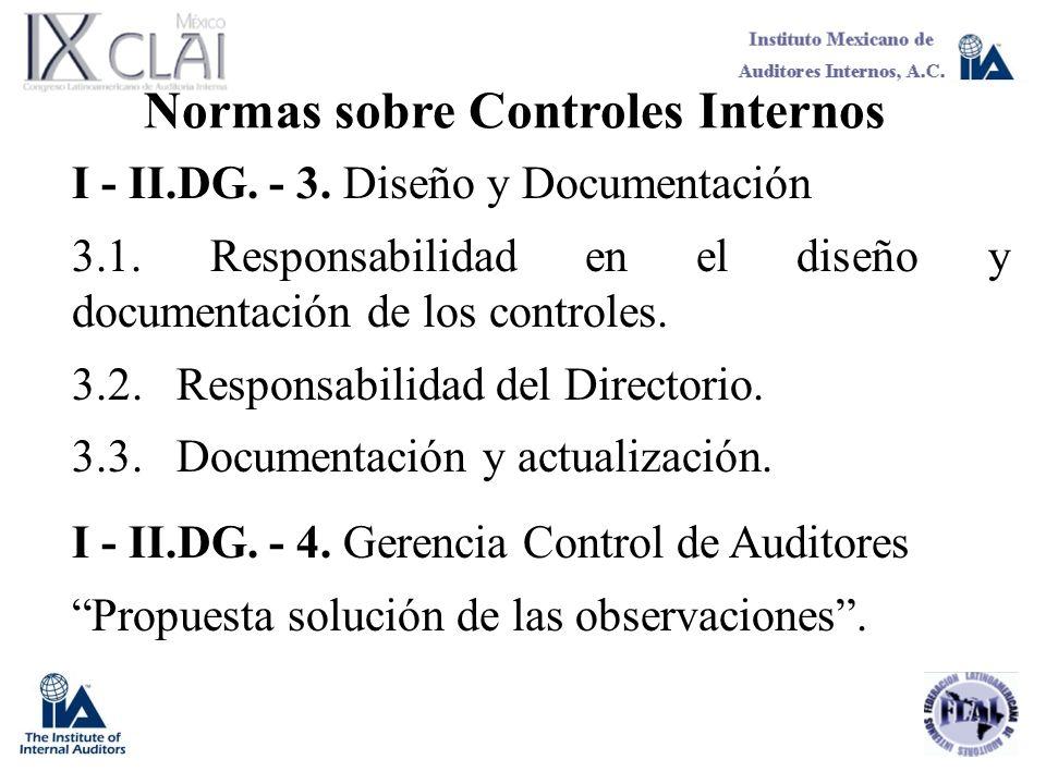 Normas sobre Controles Internos I - II.DG. - 3. Diseño y Documentación 3.1. Responsabilidad en el diseño y documentación de los controles. 3.2.Respons