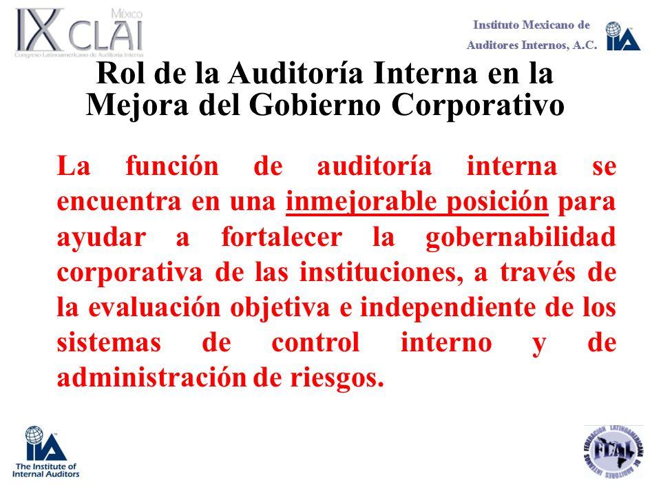 Rol de la Auditoría Interna en la Mejora del Gobierno Corporativo La función de auditoría interna se encuentra en una inmejorable posición para ayudar