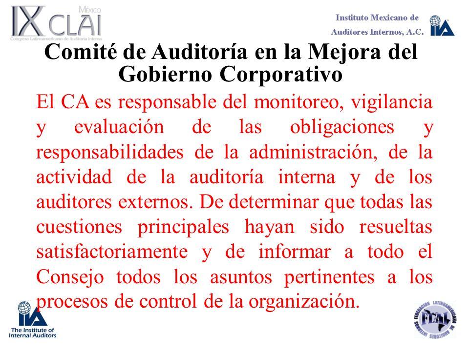 Comité de Auditoría en la Mejora del Gobierno Corporativo El CA es responsable del monitoreo, vigilancia y evaluación de las obligaciones y responsabi