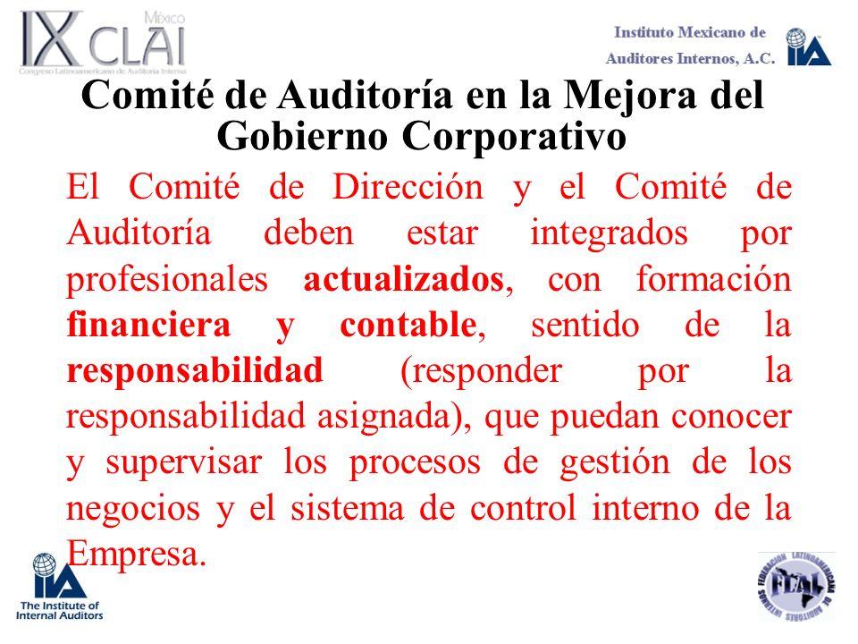 Comité de Auditoría en la Mejora del Gobierno Corporativo El Comité de Dirección y el Comité de Auditoría deben estar integrados por profesionales act