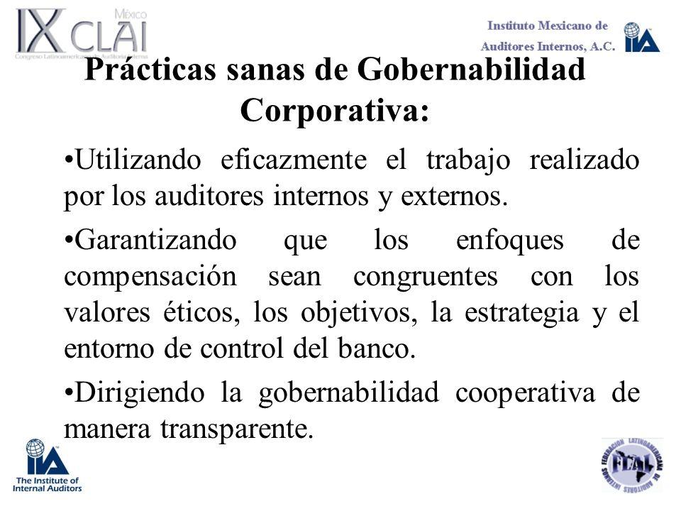 Prácticas sanas de Gobernabilidad Corporativa: Utilizando eficazmente el trabajo realizado por los auditores internos y externos. Garantizando que los