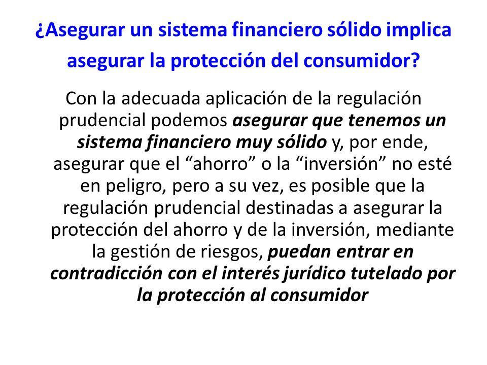¿Asegurar un sistema financiero sólido implica asegurar la protección del consumidor? Con la adecuada aplicación de la regulación prudencial podemos a