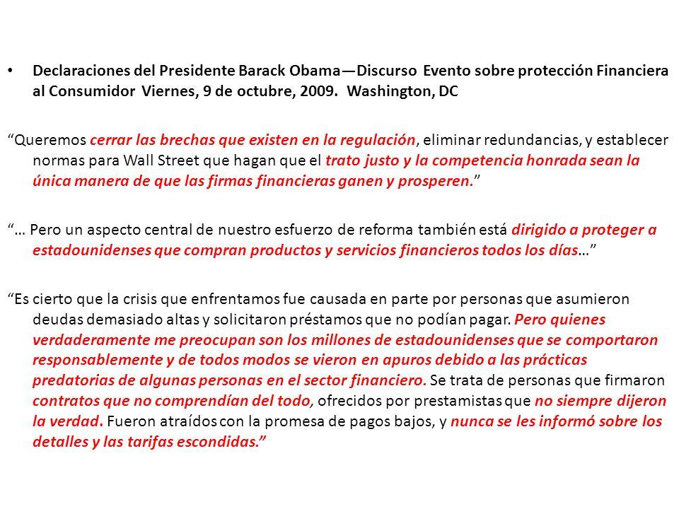 Declaraciones del Presidente Barack ObamaDiscurso Evento sobre protección Financiera al Consumidor Viernes, 9 de octubre, 2009. Washington, DC Queremo