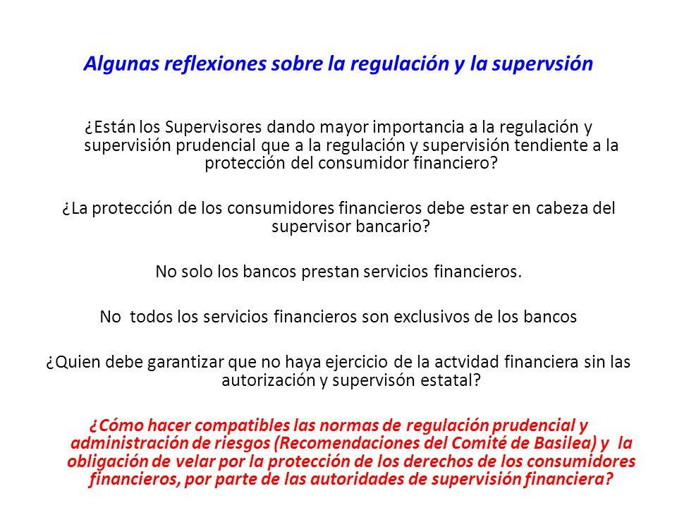 Algunas reflexiones sobre la regulación y la supervsión ¿Están los Supervisores dando mayor importancia a la regulación y supervisión prudencial que a