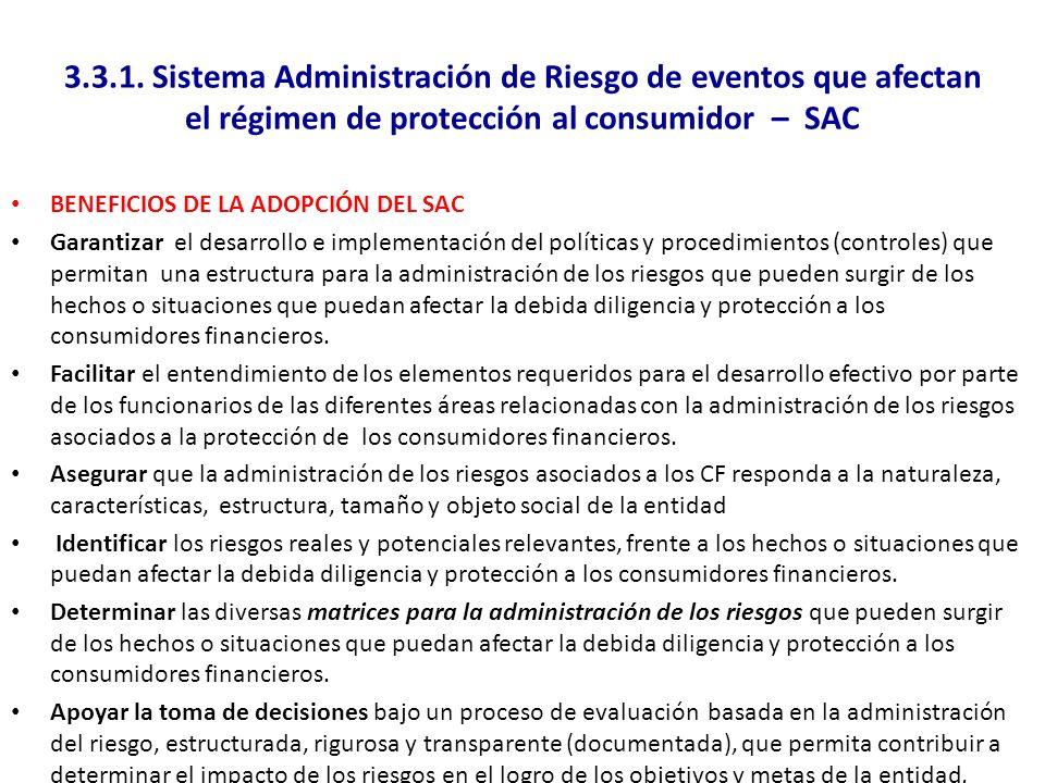 3.3.1. Sistema Administración de Riesgo de eventos que afectan el régimen de protección al consumidor – SAC BENEFICIOS DE LA ADOPCIÓN DEL SAC Garantiz