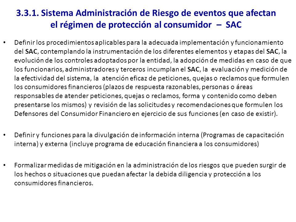 3.3.1. Sistema Administración de Riesgo de eventos que afectan el régimen de protección al consumidor – SAC Definir los procedimientos aplicables para