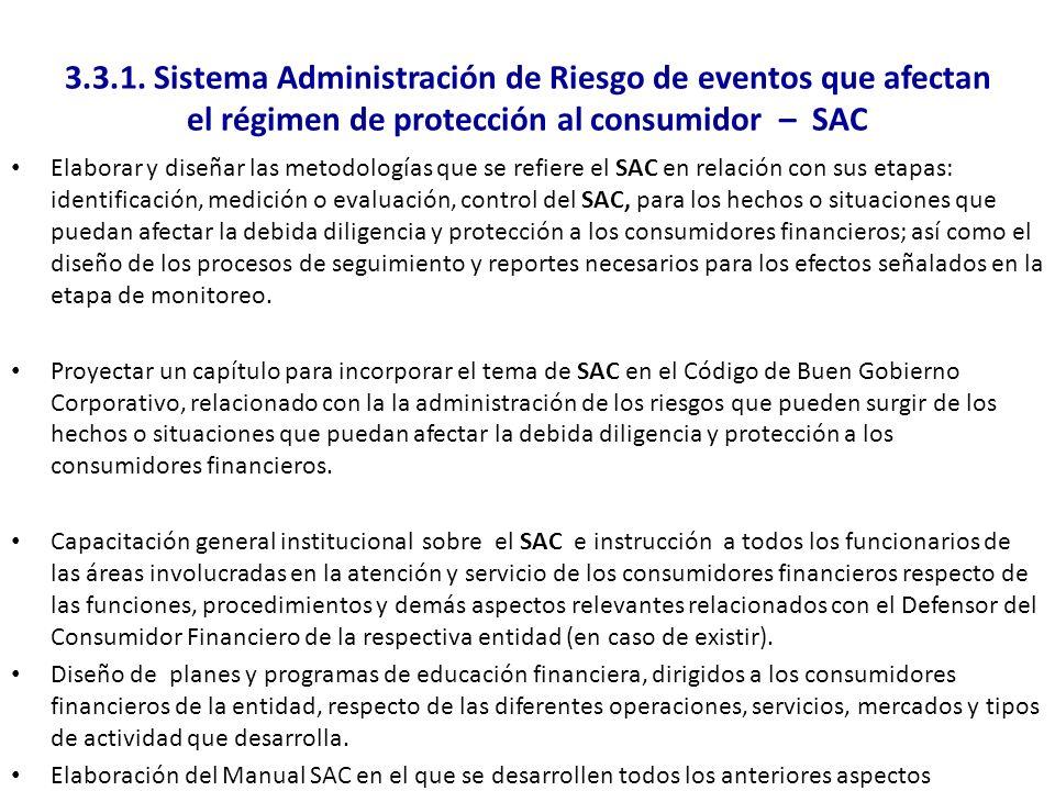 3.3.1. Sistema Administración de Riesgo de eventos que afectan el régimen de protección al consumidor – SAC Elaborar y diseñar las metodologías que se