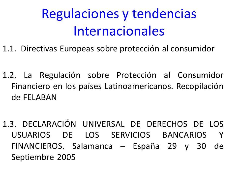 Regulaciones y tendencias Internacionales 1.1. Directivas Europeas sobre protección al consumidor 1.2. La Regulación sobre Protección al Consumidor Fi
