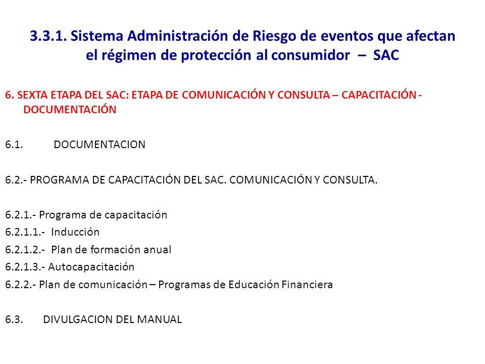3.3.1. Sistema Administración de Riesgo de eventos que afectan el régimen de protección al consumidor – SAC 6. SEXTA ETAPA DEL SAC: ETAPA DE COMUNICAC