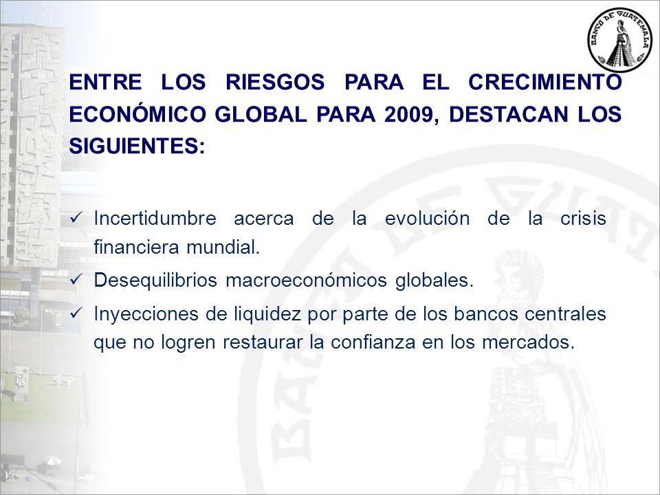 Incertidumbre acerca de la evolución de la crisis financiera mundial.