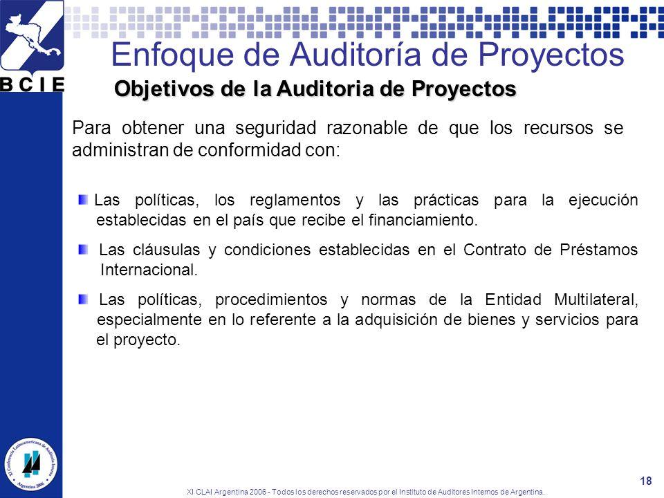 XI CLAI Argentina 2006 - Todos los derechos reservados por el Instituto de Auditores Internos de Argentina. 18 Enfoque de Auditoría de Proyectos Objet