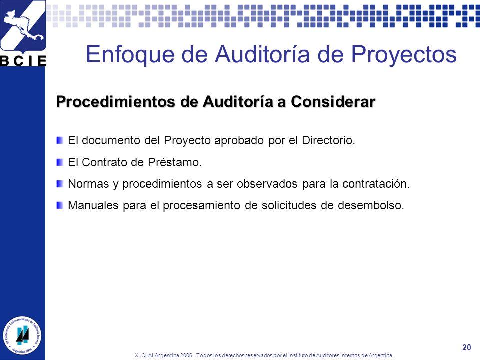 XI CLAI Argentina 2006 - Todos los derechos reservados por el Instituto de Auditores Internos de Argentina. 20 Enfoque de Auditoría de Proyectos Proce