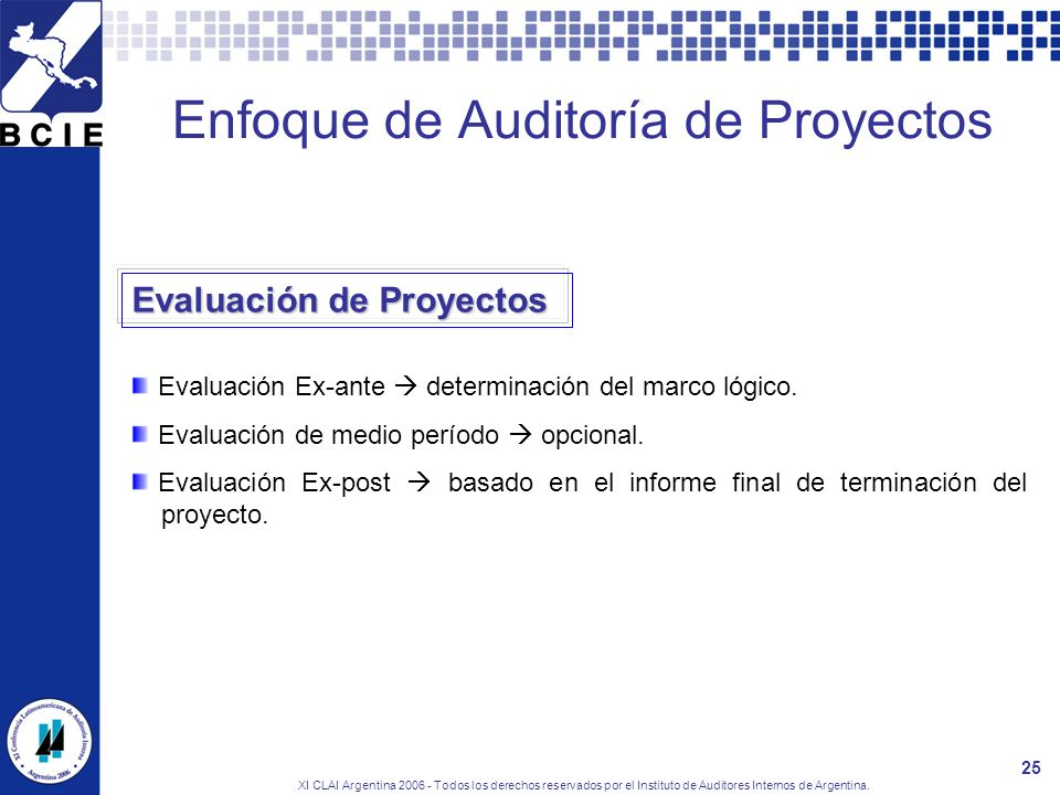 XI CLAI Argentina 2006 - Todos los derechos reservados por el Instituto de Auditores Internos de Argentina. 25 Evaluación Ex-ante determinación del ma