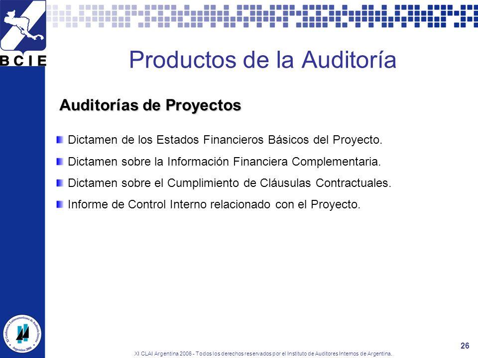 XI CLAI Argentina 2006 - Todos los derechos reservados por el Instituto de Auditores Internos de Argentina. 26 Productos de la Auditoría Dictamen de l