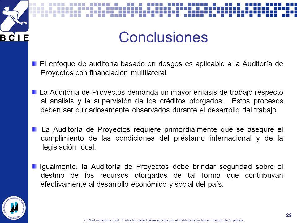 XI CLAI Argentina 2006 - Todos los derechos reservados por el Instituto de Auditores Internos de Argentina. 28 Conclusiones El enfoque de auditoría ba