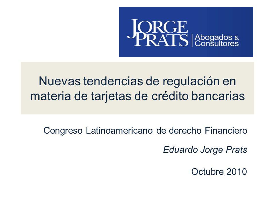 Nuevas tendencias de regulación en materia de tarjetas de crédito bancarias Congreso Latinoamericano de derecho Financiero Eduardo Jorge Prats Octubre