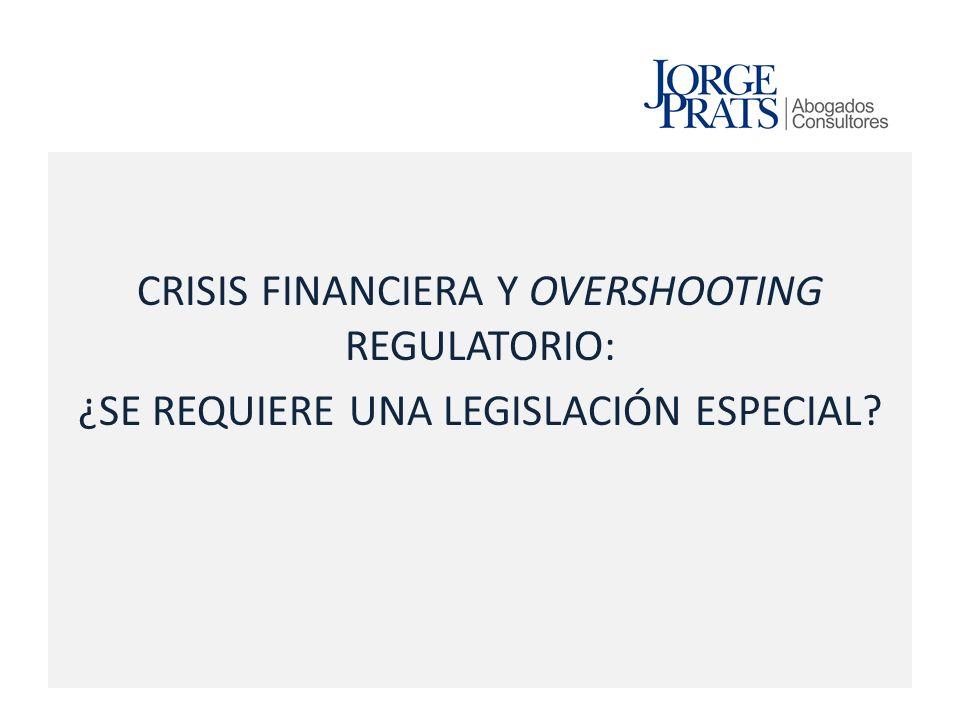 CRISIS FINANCIERA Y OVERSHOOTING REGULATORIO: ¿SE REQUIERE UNA LEGISLACIÓN ESPECIAL?