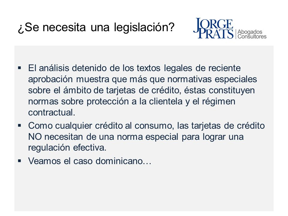 ¿Se necesita una legislación? El análisis detenido de los textos legales de reciente aprobación muestra que más que normativas especiales sobre el ámb