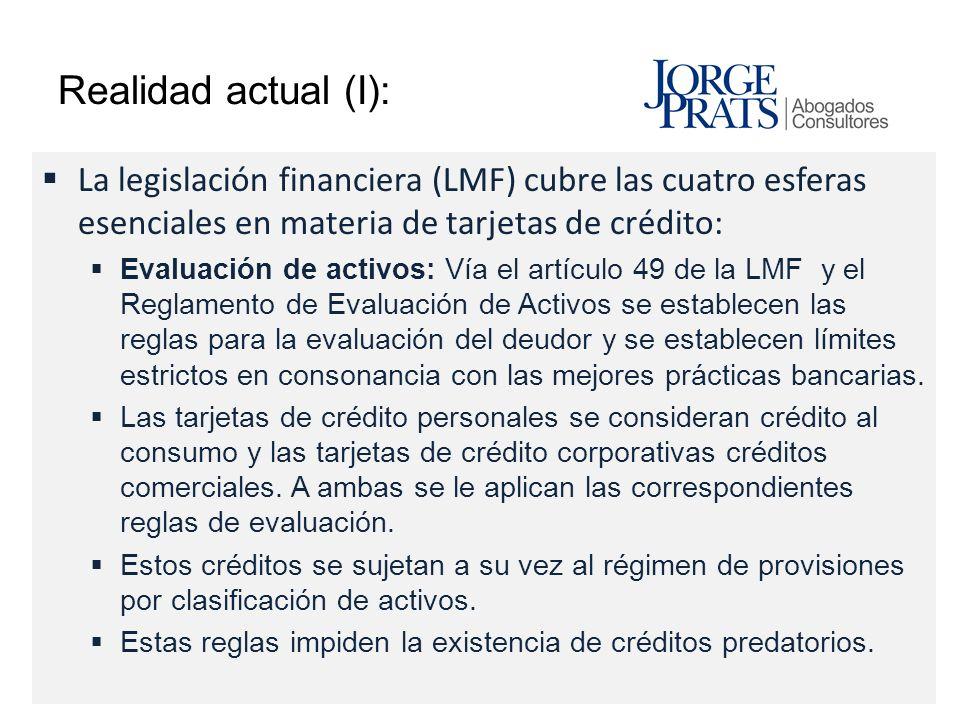 Realidad actual (I): La legislación financiera (LMF) cubre las cuatro esferas esenciales en materia de tarjetas de crédito: Evaluación de activos: Vía