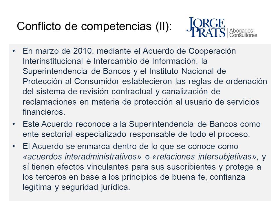 Conflicto de competencias (II): En marzo de 2010, mediante el Acuerdo de Cooperación Interinstitucional e Intercambio de Información, la Superintenden