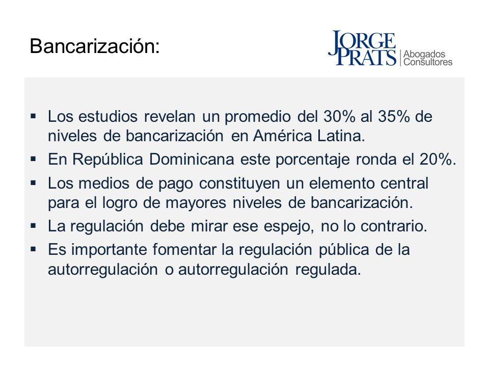 Bancarización: Los estudios revelan un promedio del 30% al 35% de niveles de bancarización en América Latina. En República Dominicana este porcentaje